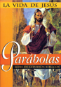 La Vida de Jesús: Parábolas (The Life of Jesus: Parables)