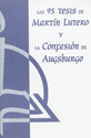 Las 95 tesis de Martín Lutero y la Confesión de Augsburgo (The 95 Theses of Martin Luther and the Augsburg Confession)