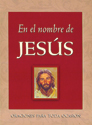 En el nombre de Jesús: Oraciones para toda ocasión (In Jesus' Name: Prayers for Every Occasion) (ebook Edition)
