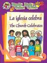 Manos a la obra: La iglesia celebra - bilingüe (Hands to Work: The Church Celebrates - bilingual)