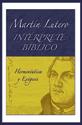 Martín Lutero Intérprete bíblico, Hermenéutica y Exégesis (Martin Luther Bible Interpreter, Hermeneutics and Exegesis)
