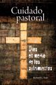 Cuidado pastoral, Dios en medio de los sufrimientos (Pastoral Care Under the Cross) (ebook Edition)