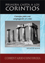Primera carta a los corintios, consejos para una congregación en crisis (Commentary on First Corinthians, advice to a congregation in crisis) (ebook Edition)
