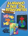 Alabando a Dios con estandartes (Praise God with Banners)