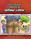 Dios, necesito hablarte de... lastimar a otros (God, I Need to Talk to You about Hurting Others)
