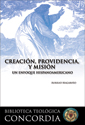 Creación, providencia, y misión (Creation, Providence, and Mission) (ebook edition)