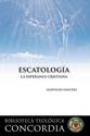 Biblioteca teológica Concordia: Escatología (Concordia Theological Library: Eschatology)