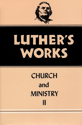 Luther's Works, Volume 40 (Church & Ministry II)