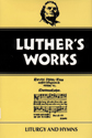 Luther's Works, Volume 53 (Liturgy & Hymns)