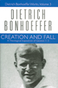 Dietrich Bonhoeffer Works, Volume 3 - Creation and Fall: A Theological Exposition of Genesis 1-3