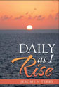 Daily as I Rise