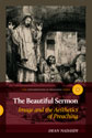 The Beautiful Sermon: Image and Aesthetics in Preaching