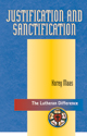 The Lutheran Difference: Justification and Sanctification