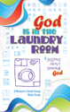 God Is in the Laundry Room (ebook Edition)