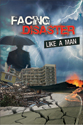 Facing Disaster Like a Man DVD