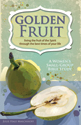 Golden Fruit: Living the Fruit of the Spirit through the Best Times of Your Life