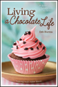Living a Chocolate Life (ebook Edition)
