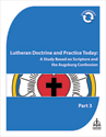 Lutheran Doctrine and Practice Today Part 3 - Downloadable