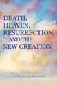 Death, Heaven, Resurrection, and the New Creation