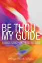 [NQP] Be Thou My Guide: A Bible Study on Trusting God
