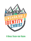 Your Unshakable Identity in Christ: A Bible Study for Youth - Downloadable