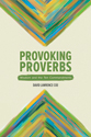 Provoking Proverbs: Wisdom and the Ten Commandments