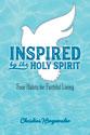 Inspired by the Holy Spirit: Four Habits for Faithful Living