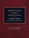 Saved By Grace: A Study of Christian Doctrine - Student Guide