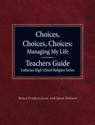 Choices, Choices, Choices Managing My Life - Teacher Guide