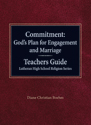 Commitment: God's Plan for Engagement and Marriage Teachers Guide Lutheran High School Religion Series