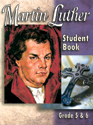 Martin Luther Mini-curriculum: Grade 5-6 - Student Book