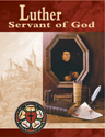 Luther, Servant of God Student Guide (Revised)