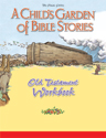 [NQP] Child's Garden of Bible Stories Old Testament Workbook