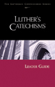 Lutheran Confessions: Luther's Catechisms Leader Guide - Downloadable