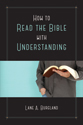 How to Read the Bible with Understanding