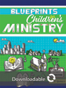 Blueprints for Children's Ministry - Downloadable