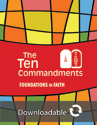 Foundations in Faith: The Ten Commandments - Downloadable