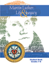 Martin Luther: Life & Legacy - Grade 7-8 Student Book