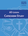 60-Lesson Catechism Study Student Book - Enduring Faith Confirmation Curriculum
