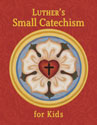Luther's Small Catechism for Kids
