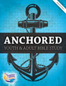 Anchored: Youth and Adult Bible Study - Downloadable