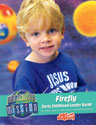 Firefly Early Childhood Guide - VBS 2019