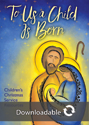 To Us a Child Is Born Children's Christmas Service - Downloadable