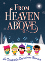 From Heaven Above Children's Christmas Service CD-ROM