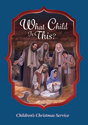 What Child is This Children's Christmas Service - Downloadable