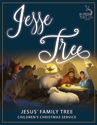 Jesse Tree: Jesus' Family Tree Children's Christmas Service – Digital Edition