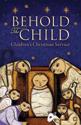 Behold the Child Children's Christmas Service - Downloadable