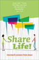 Share Life! Outreach Lessons from Jesus