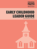 Early Childhood Leader Guide - Unit 6 - Enduring Faith Bible Curriculum - Digital