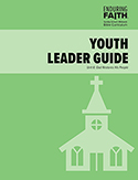 Youth Leader Guide - Unit 6 - Enduring Faith Bible Curriculum - Digital